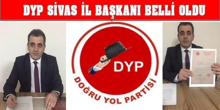 DYP Sivas İl Başkanı Belli Olsu