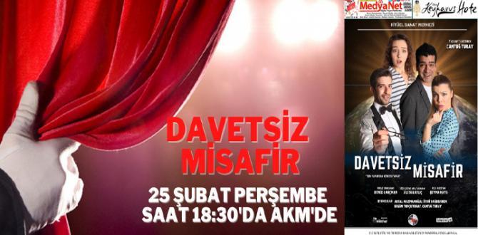 Davetsiz Misafir Tiyatro Oyunu Sivas'ta