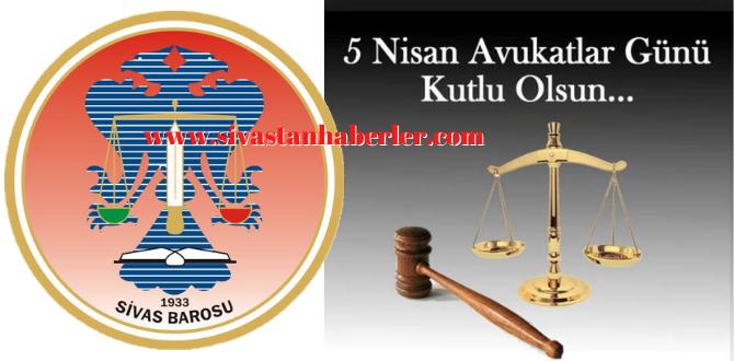 Sivas Barosu 5 Nisan Avukatlar Günü mesajı