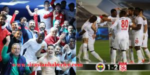 Sivasspor Fenerbahçe'yi 2-1 mağlup etti