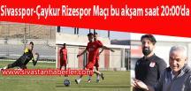 Sivasspor-Çaykur Rizespor Maçı bu akşam saat 20:00'da
